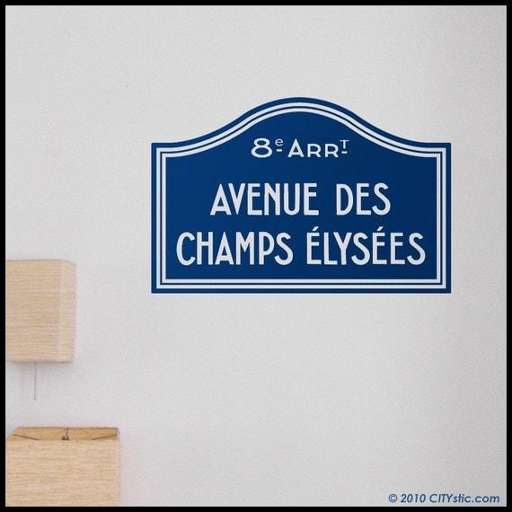 PARIS : WALL DECAL - Road sign Champs Elysées in Paris, France. Panel in vinyl, deco, livingroom ideal