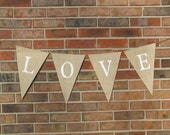 Love Banner / Wedding Banner / Burlap Banner / Banner / Rustic Wedding / Shabby Chic / Bunting / Pennant / Photo Prop / Vintage