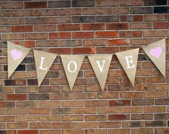 Love Banner ..... Engagement... Burlap banner ... Wedding ... Rustic ... Love ... Photo Prop ...  Just married