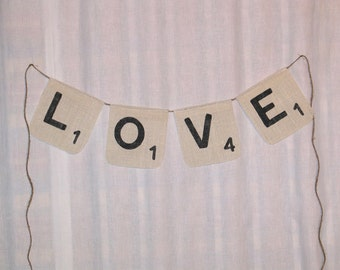 Scrabble Banner  ....  Love Banner ....  wedding Banner  ...  LOVE Srabble Burlap Banner  .. Scrabble  .. Love .. Engagement Banner