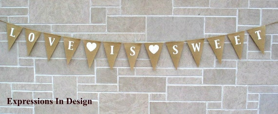 Wedding Banner - Love Is Sweet - Burlap Banner - Sweets Table  -  Candy Table