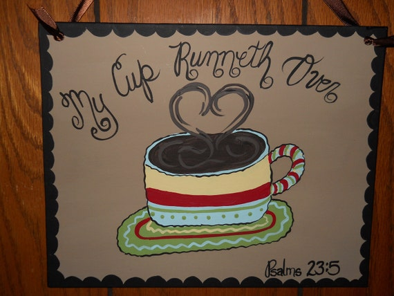 customized order for Jennifer Prince My Cup Runneth Over Psalms 23:5 artwork canvas 12 x 12 canvas sign