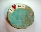 Trinket Dish...I love You...for some on you love...useful catcher for all kinds of stuff