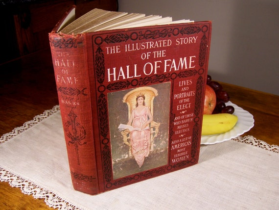 Red vintage book: The Illustrated Story of the Hall of Fame. Lives and Portraits of the Elect and of those who barely missed election.