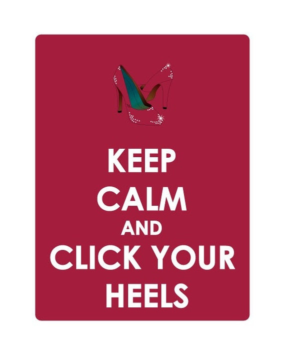 Keep Calm and Click Your Heels Print