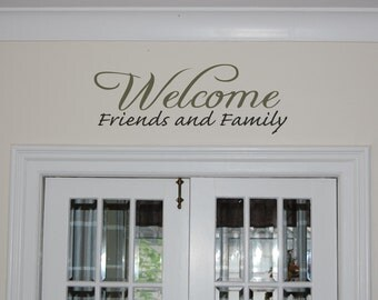 Wall Decal - Welcome Friends and Family - Removable Vinyl Lettering