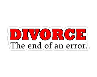 Divorce, The end of an error....Funny Car Decal Window Laptop Funny Sticker
