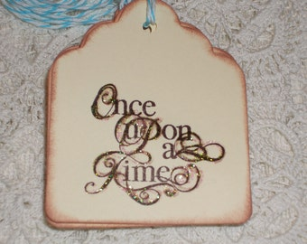 Once Upon A Time Tags -  Wedding -  All Occasion - Shower -  Tags - Set of Six - Fairytale