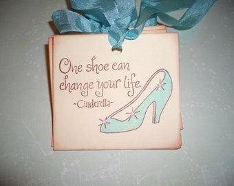 Cinderella Shoes Tags - One Shoe Can change Your Life - Wedding, Shower, Wish Tree Tags - Set of Six