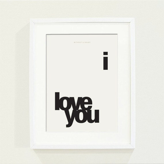 i love you poster - love me poster - A graphic print in black and white with a blank around area for home decor - Size A4