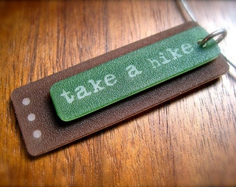 take a hike pendant  - green brown plastic - shrinky dink jewelry
