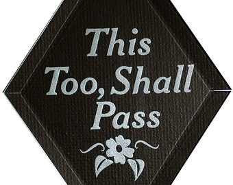 Carved Glass This Too Shall Pass Hanging Suncatcher