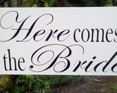 Here Comes The Bride/Happily Ever After Double Sided Sign