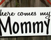 Wedding Signs, DOUBLE SIDED here comes my Mommy, White with Black Lettering, Wood hanging sign for your ring bearer or flower girl
