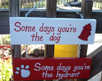 Some Days Dog SIGN Double Stacked Hanging Hand-painted Handmade Wood Red White WHAGN