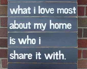 What I love Most SLAT SIGN CUSTOM Black Distressed Handmade Hand-painted Wooden 16x21 Whagn