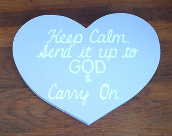 Keep Calm Send it up to God Carry On SIGN Subway Grey Distressed primitive  Handmade Hand-painted Wooden 11x14 WHAGN