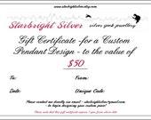 Gift Certificate for Custom Pendant Design 50 Dollars