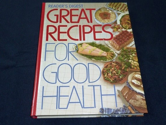 Cookbook Healthy Living Great Low Fat Recipes Readers Digest 1980's Dietary Guidelines, Flavoring with Herbs