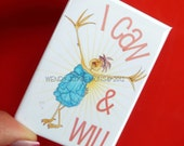 Inspiration Motivation Magnet Hen I Can and Will Life Coach Art Illustration