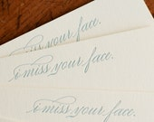 I Miss Your Face (an almost proper conversation card in 6 letterpress printed notecards & envelopes)