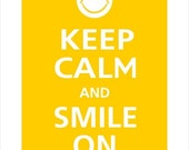Keep Calm and SMILE ON Poster 13x19 (Sunflower)