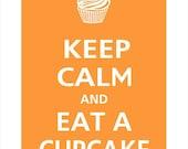 Keep Calm and EAT A CUPCAKE Poster 13x19 (PAPAYA FEATURED)