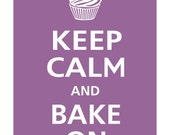 Keep Calm and BAKE ON (Pie or Cupcake) Poster 13x19 (Dusty Plum featured)