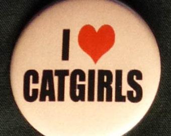 I Love Catgirls Pin Button Badge 1.25 inch