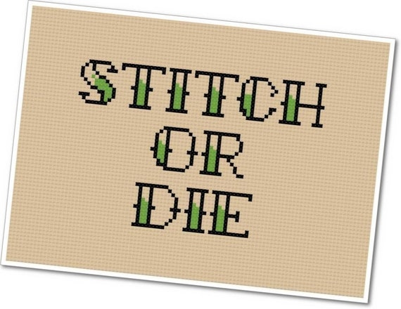 Stitch or Die - PDF Cross Stitch Pattern - INSTANT DOWNLOAD