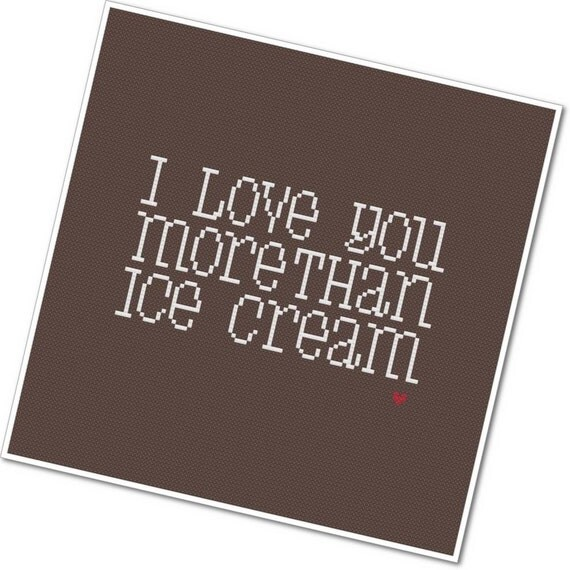 I Love You More Than Ice Cream - PDF Cross Stitch Pattern - INSTANT DOWNLOAD