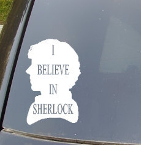 I Believe in Sherlock Car Decal