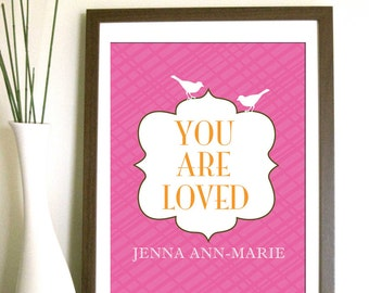 Modern Nursery Art print- You Are Loved ,11X14 Inches, Other sizes available