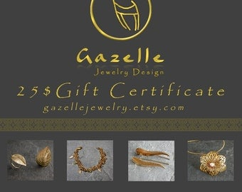 Gift For women, Last Minute Gifts ,Gift Certificate  25 usd- Gazelle Jewelry