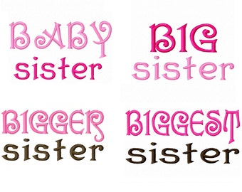 Sister Embroidery Set - Baby sister Big sister - Bigger sister - Biggest Sister Machine Embroidery Designs 4x4 5x7 INSTANT DOWNLOAD
