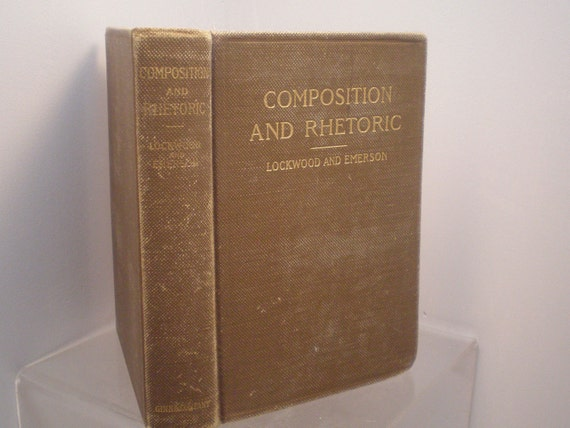 Antique 1901 Composition and Rhetoric, Higher Schools Grammar and Composition Text Book. Vintage Book on Writing Well