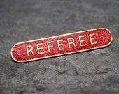 1980s 'Referee' Badge