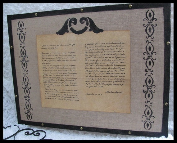 President Lincoln's Gettysburg Address  in 1863 Replica on a parchment document and burlap canvas