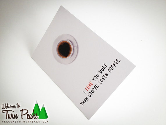 I Love You More Than Cooper Loves Coffee (Twin Peaks Card)