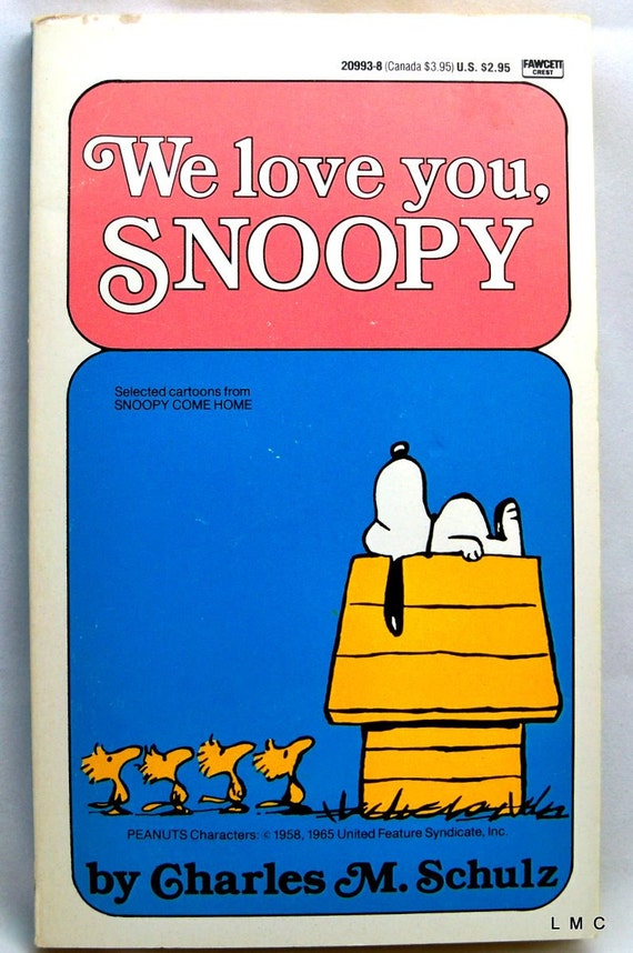 We Love You, Snoopy - 1988 Paperback w/Cartoons from Snoopy Come Home