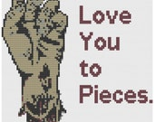 I love you to pieces cross stitch pattern pdf zombie hand