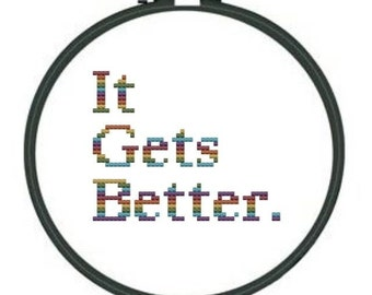 It Gets Better cross stitch pattern
