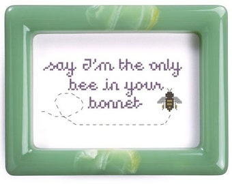 Say I'm the Only Bee in Your Bonnet pattern