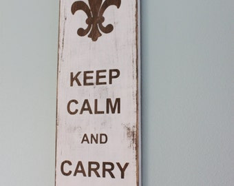 Keep Calm and Carry On - White Stained Distressed- Fleur De Lis Wood Sign