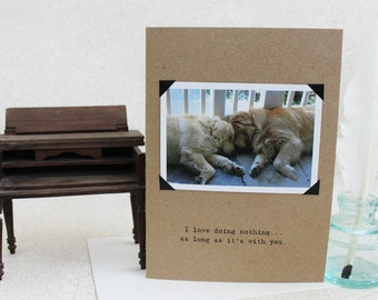Friendship Card  With Golden Retrievers I Love Doing Nothing as Long as Its With You