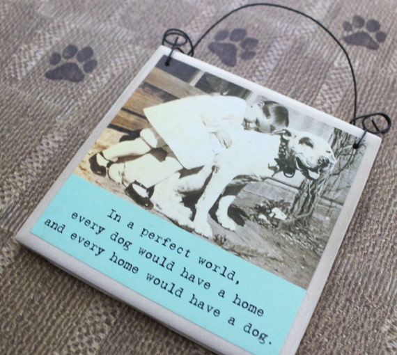 Sign For Dog Lover In A Perfect World Every Home Would Have a Dog