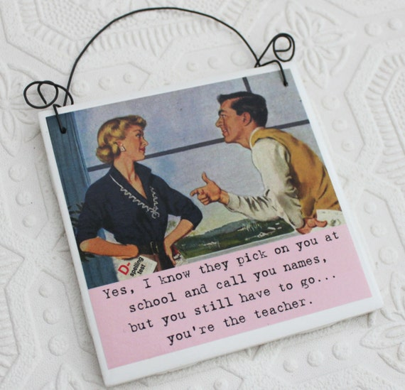 Funny Sign for Female Teacher a Sassy Saying