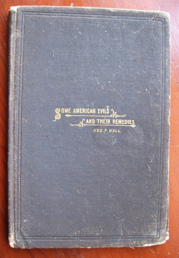 American Antique Book - Some American Evils and Their Remedies