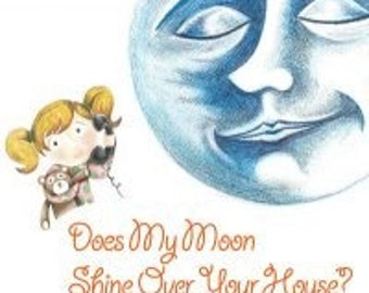 15 PERCENT OFF - Grandma, Does My Moon Shine Over Your House by (mother/daughter) Mary Hansen Freund & Jane Freund