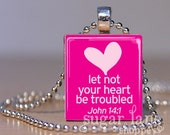 Scripture Necklace - Let Not Your Heart Be Troubled - John 14:1 - (S1013B6 - Pink) - Scrabble Tile Pendant with Chain